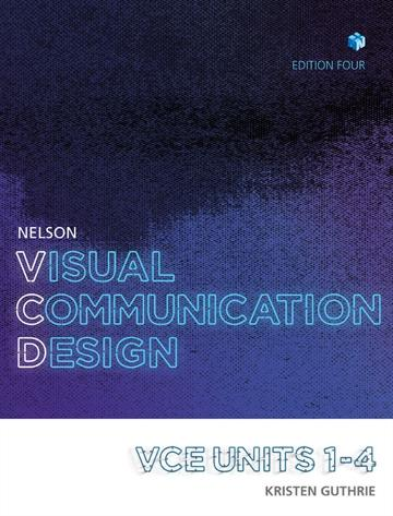 Nelson Visual Communication Design VCE Units 1 ' 4 Student Book with 4 Access Codes