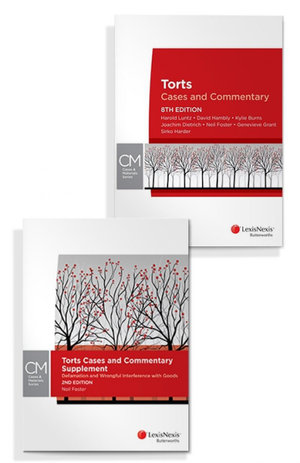Torts: Cases and Commentary, 8th edition and Torts Cases and Commentary Supplement: Defamation and Wrongful Interference with Goods, 2nd edition (Bundle)