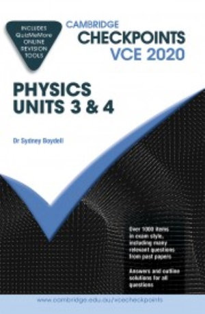 Cambridge Checkpoints VCE Physics Units 3&4 2020