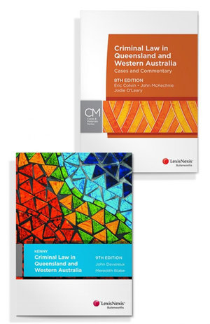 Criminal Law in Queensland and Western Australia 9th edition and Criminal Law in Queensland and Western Australia: Cases & Commentary, 8th edition (Bundle)