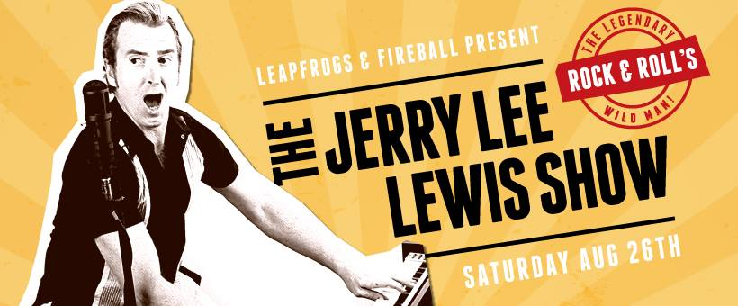 Jerry Lee Lewis Show on this Saturday night at Leapfrogs