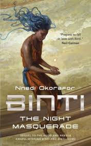 Binti: The Night Masquerade, Nnedi Okorafor. Tor pub