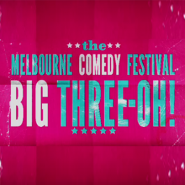 Melbourne Comedy Festival&#8217;s<br>Big Three-Oh