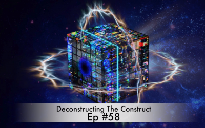 Deconstructing The Construct Ep #58