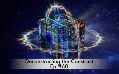 Deconstructing The Construct Ep #60