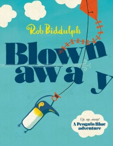 BOOKS_Rob_Biddulph_Blown_Away_cover