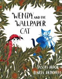 BOOKS_Jason_Hook_V&APublishing_Wendy_And_Wallpaper_Cat_cover