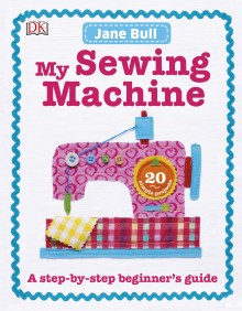 BOOK_My_Sewing_Machine_Jane_Bull_DK_cover