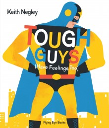 BOOKS_Tough_Guys_Have_Feelings_Keith_Negley_cover