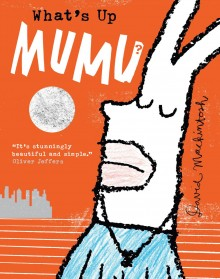BOOKS_WHat's_up_mumu_cover_David_Mackintosh