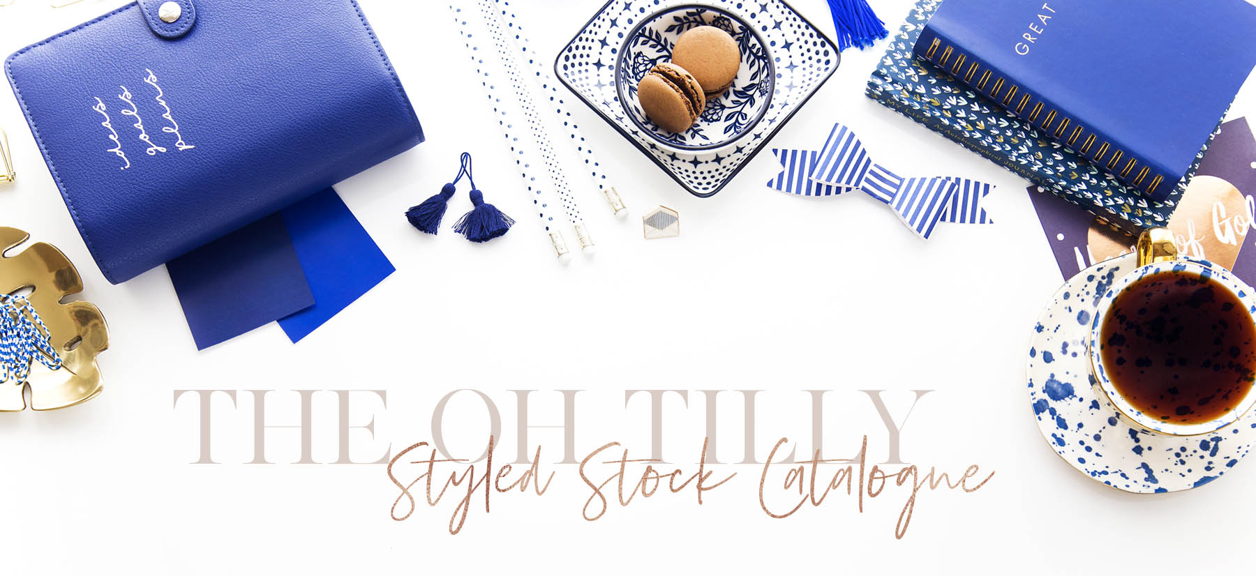 The Oh Tilly Styled Stock Catalogue. High quality styled stock photos for small businesses.