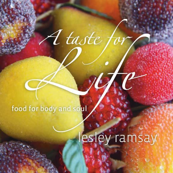 A Taste for Life By Lesley Ramsay