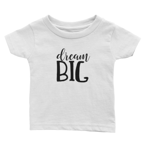 Dream Big Infant Tee