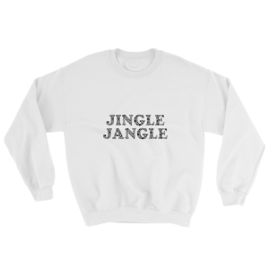 Jingle Jangle Sweatshirt
