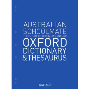 Oxford Australian Schoolmate Dictionary and Thesaurus