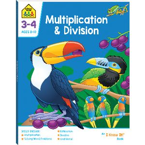 School Zone Multiplication and Division I Know It Workbook