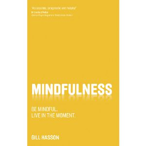 Mindfulness Be Mindful Live in the Moment Book