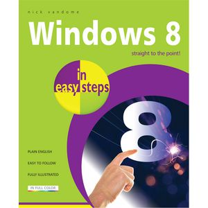 Windows 8 In Easy Steps - Special Edition