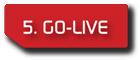 Step 5 Go-Live