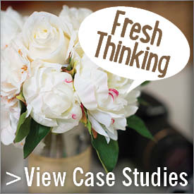 Fresh thinking... View Case Studies