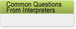 Common Questions from Interpreters
