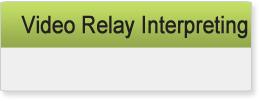 Video Relay Interpreting