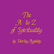 The A - Z of Spirtutaliy by Shirley Appleby