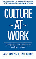 Culture at Work by Andrew L. Moore