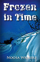 Frozen in Time by the Noosa Writers