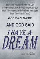 And God said I Have a Dream by Laurence Lilley