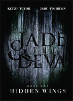 Jade and the Diva - Hidden Wings  by Keith Tutor and Jade Fishburn
