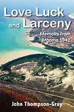 Love Luck and Larceny by John Thompson-Gray