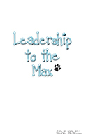 Leadership to the Max by Gene Howell