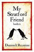 My Stratford Friend by Dominick Deyntiens