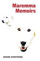 Maremma Memoirs by Shane Shepherd