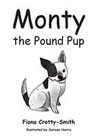Monty the Pound Pup by Fiona Crotty-Smith
