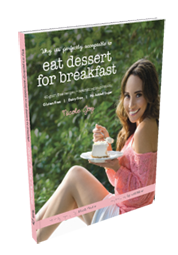 Eat Desert For Breakfast by Nicole Joy