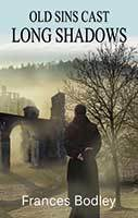 Old Sins Cast Long Shadows by Frances Bodley
