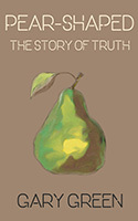 Pear-shaped The Story of Truth by Gary Green