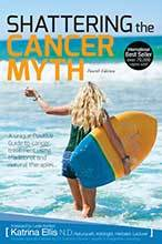 Shattering the Cancer Myth by Katrina Ellis