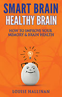 Smart Brain Healthy Brain by Louise Hallinan