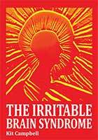 The Irritable Brain Syndrome by Kit Campbell