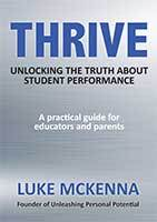 THRIVE - Unlocking The Truth About Student Performance by Luke McKenna