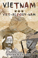 Vietnam...Viet-Bloody-Nam by Davide A Cottone