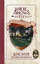Where Arrows Fly by Rosie Boom