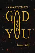 Connecting God and You by Laurence Lilley