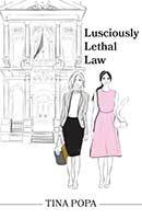 Lusciously Lethal Law by Tina Popa