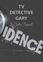 TV Detective Gary by John Tessell
