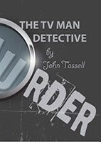 The TV Man Detective by John Tessell