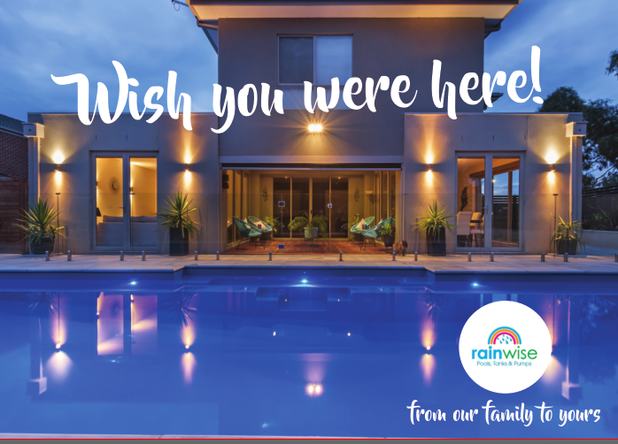 Rainwise Pools Melbourne - Wish You Were Here!